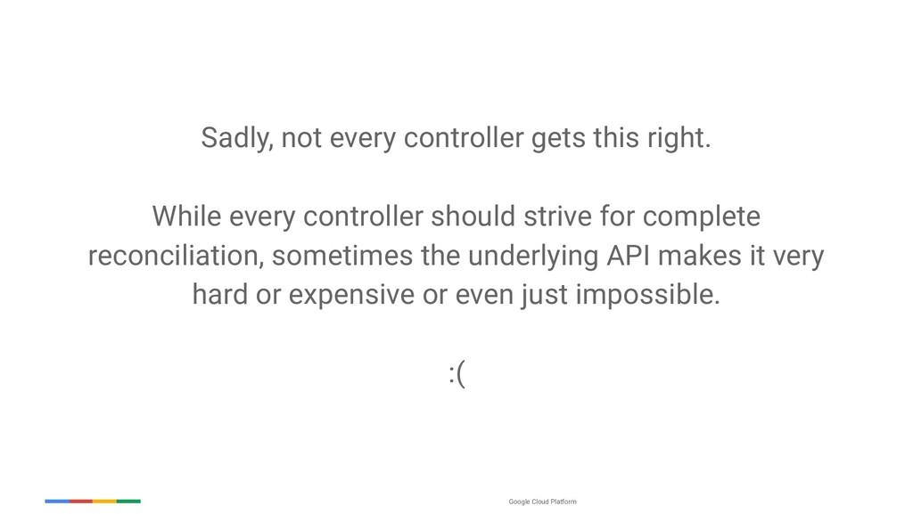 Google Cloud Platform Sadly, not every controll...