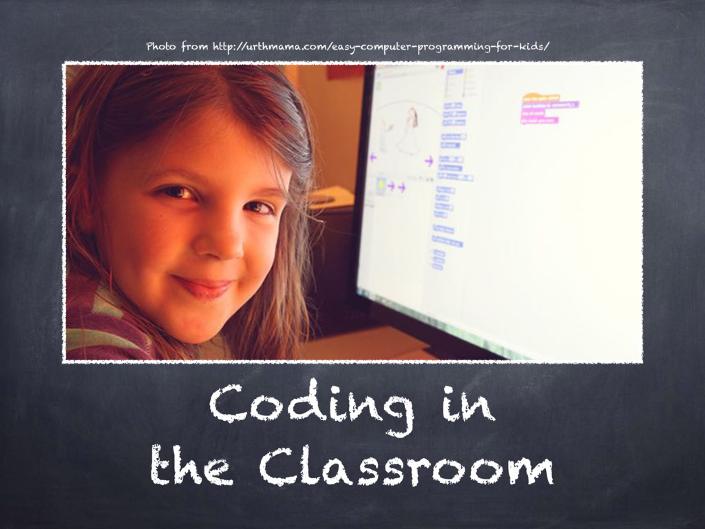 Coding in the Classroom Photo from http:/ /urth...