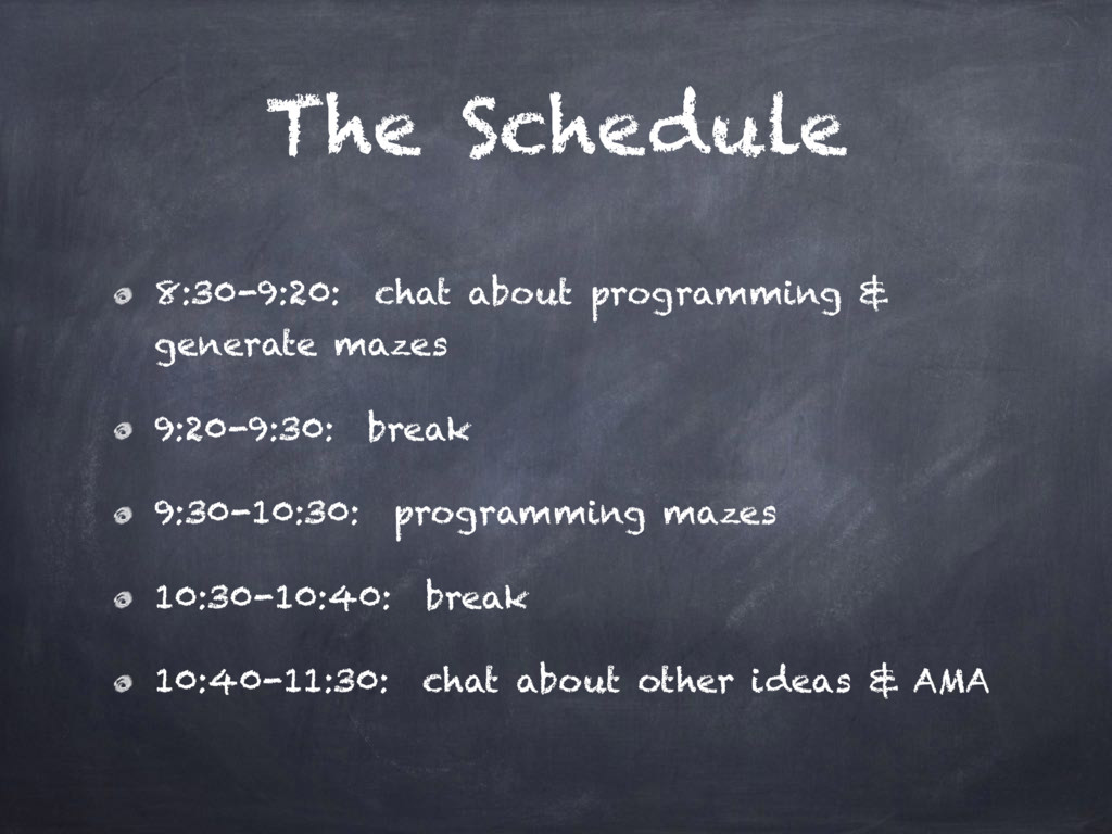 The Schedule 8:30-9:20: chat about programming ...