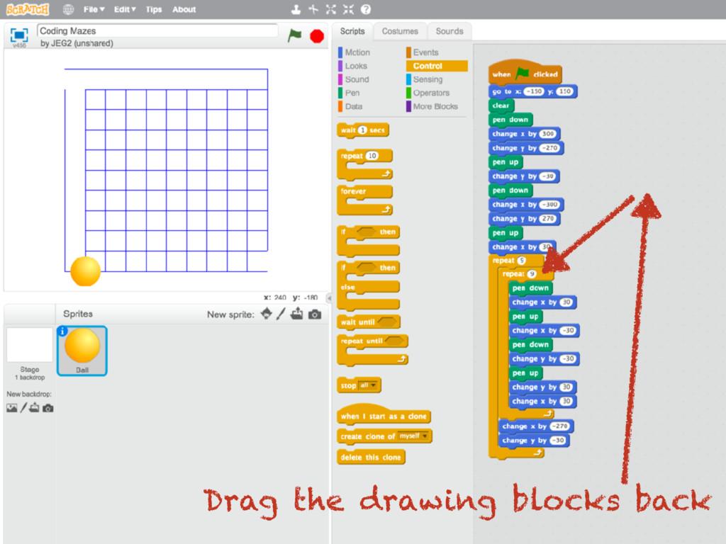 Drag the drawing blocks back