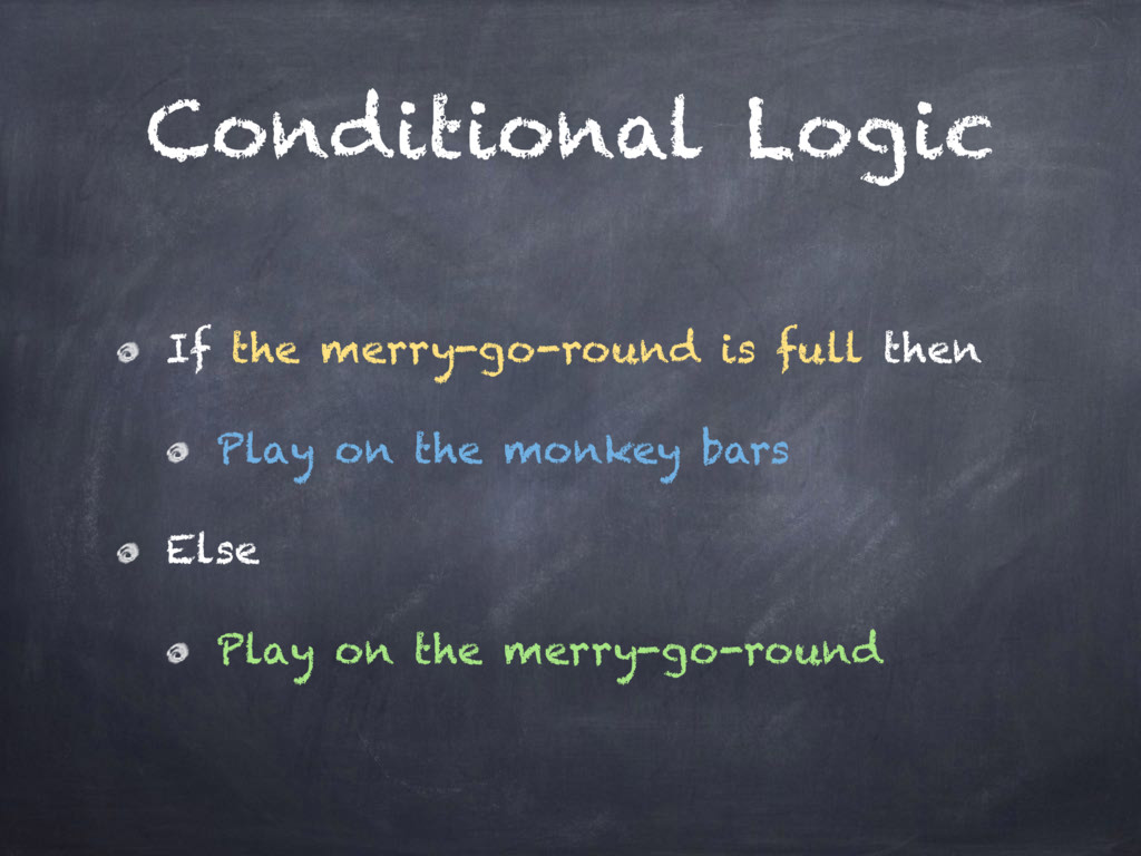 Conditional Logic If the merry-go-round is full...
