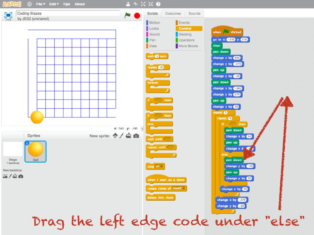 """Drag the left edge code under """"else"""""""