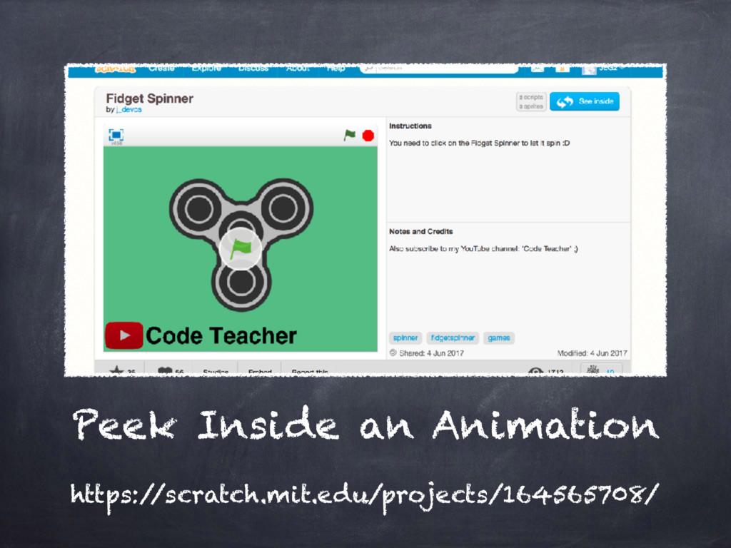 Peek Inside an Animation https:/ /scratch.mit.e...