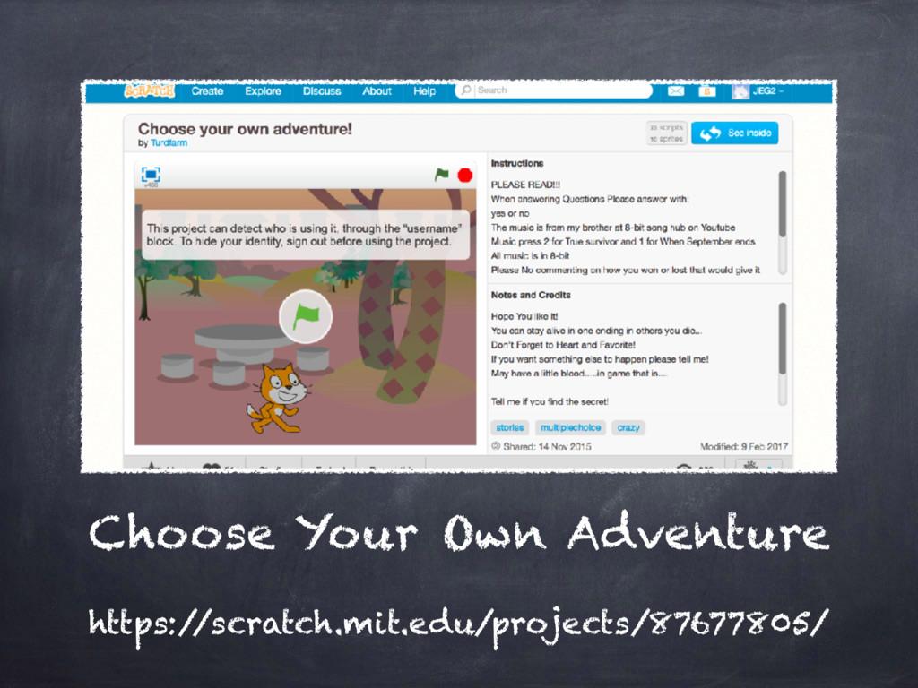 Choose Your Own Adventure https:/ /scratch.mit....