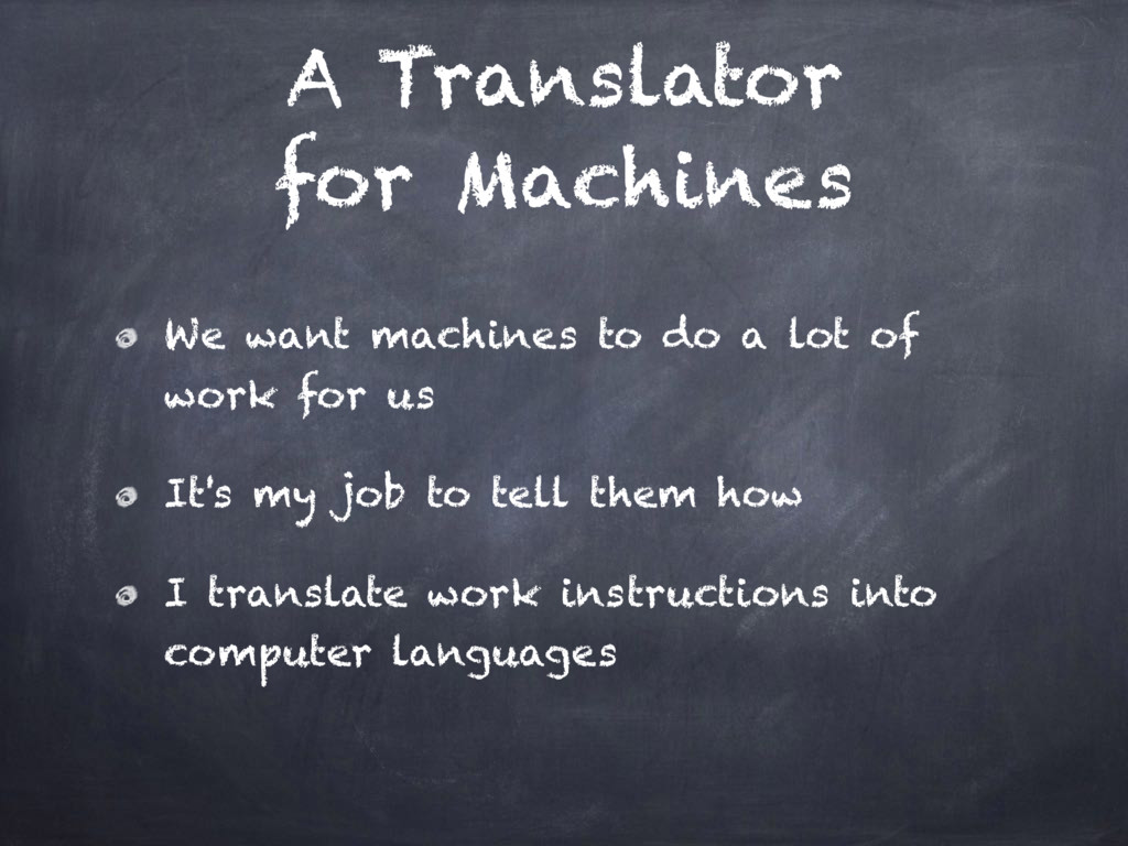 A Translator for Machines We want machines to d...