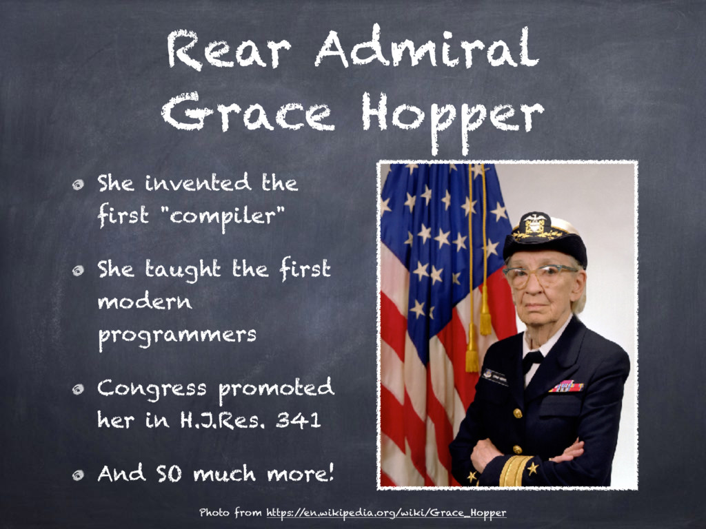 Rear Admiral Grace Hopper She invented the firs...