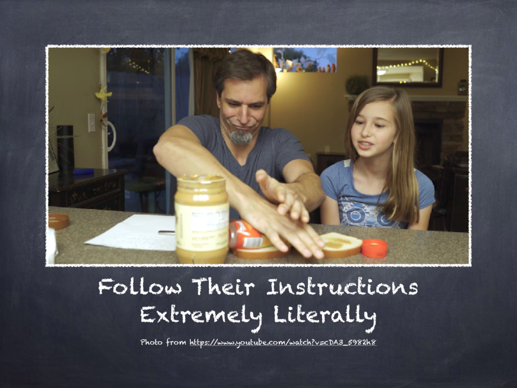 Follow Their Instructions Extremely Literally P...