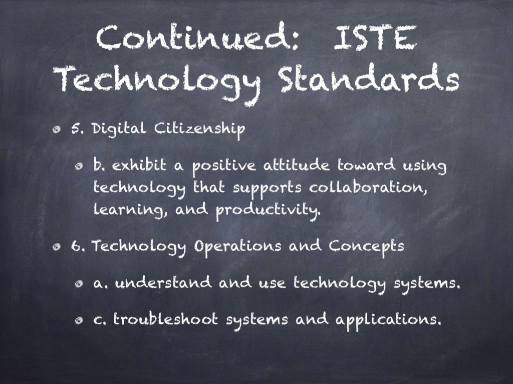 Continued: ISTE Technology Standards 5. Digital...