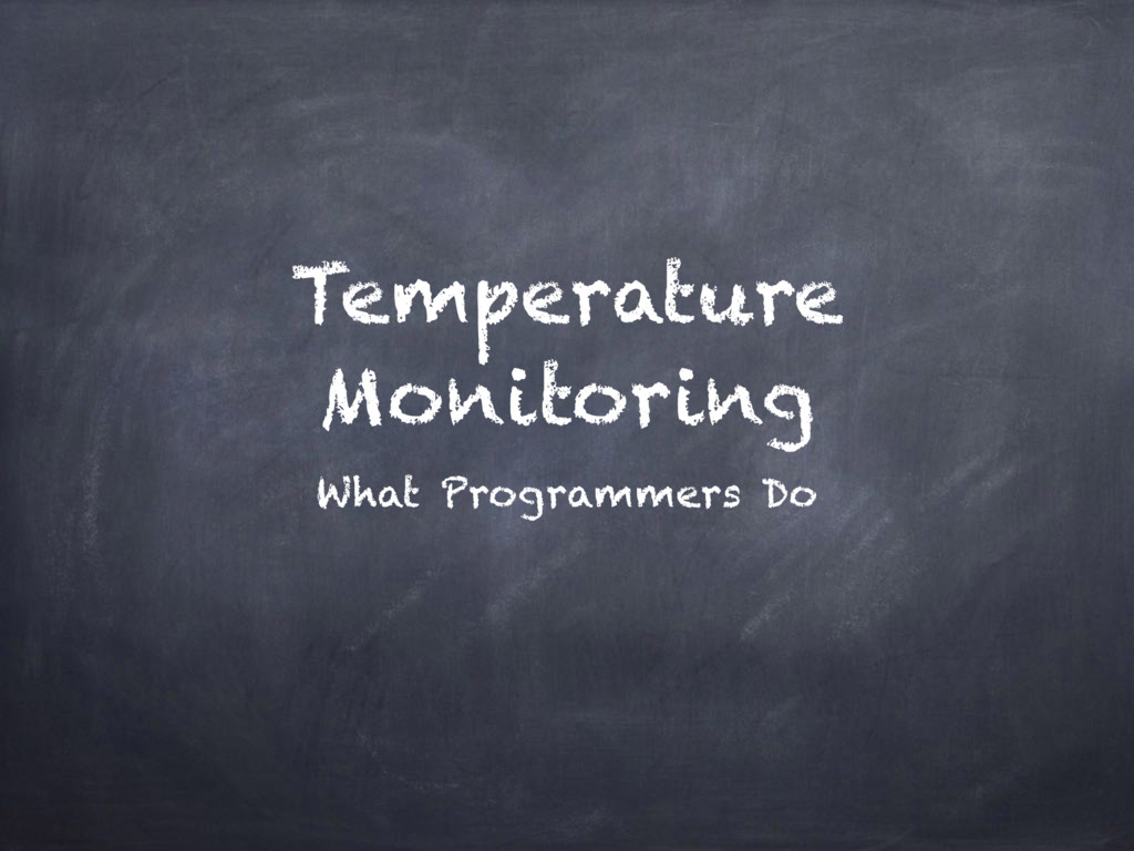 Temperature Monitoring What Programmers Do