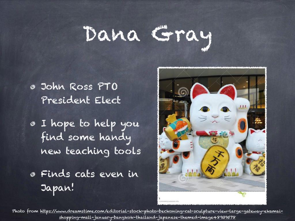 Dana Gray John Ross PTO President Elect I hope ...