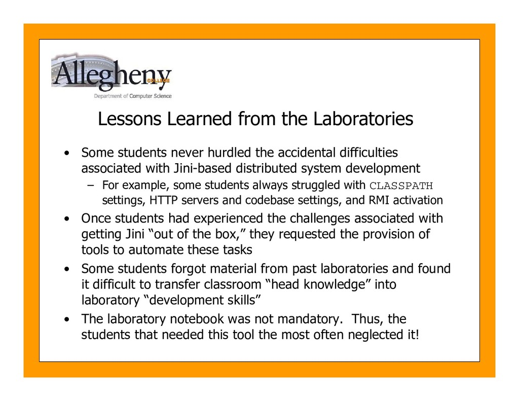 Lessons Learned from the Laboratories • Some st...