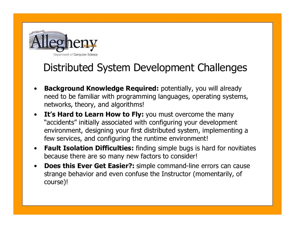 Distributed System Development Challenges • Bac...