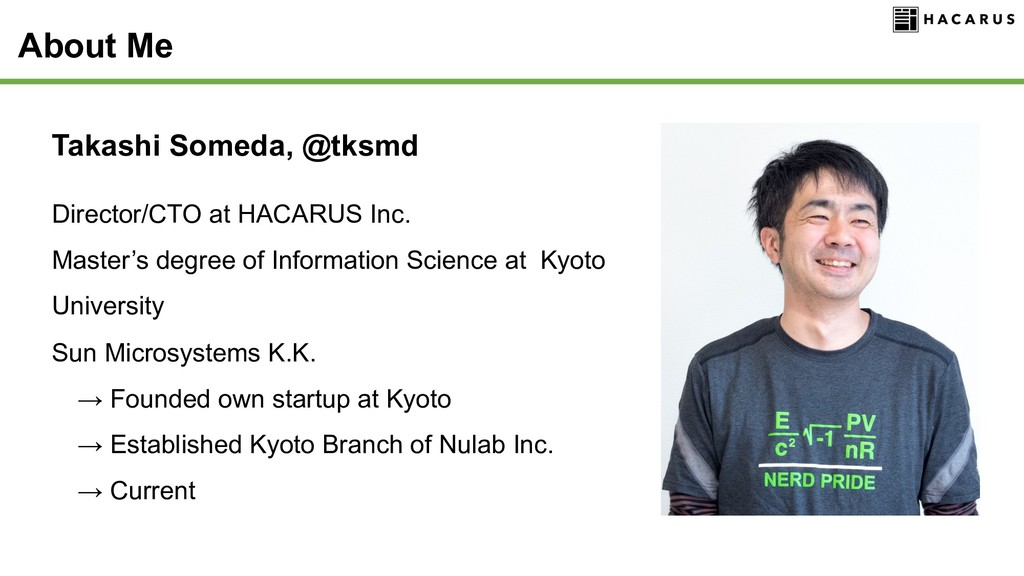 About Me Takashi Someda, @tksmd Director/CTO at...