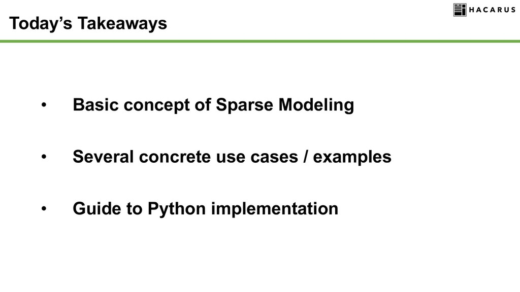 Today's Takeaways • Basic concept of Sparse Mod...