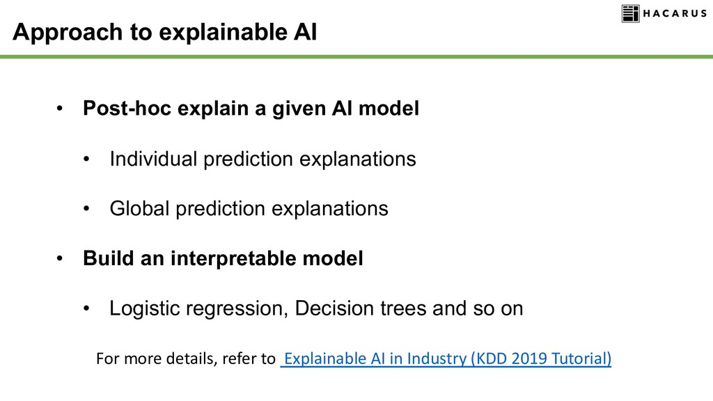 Approach to explainable AI • Post-hoc explain a...