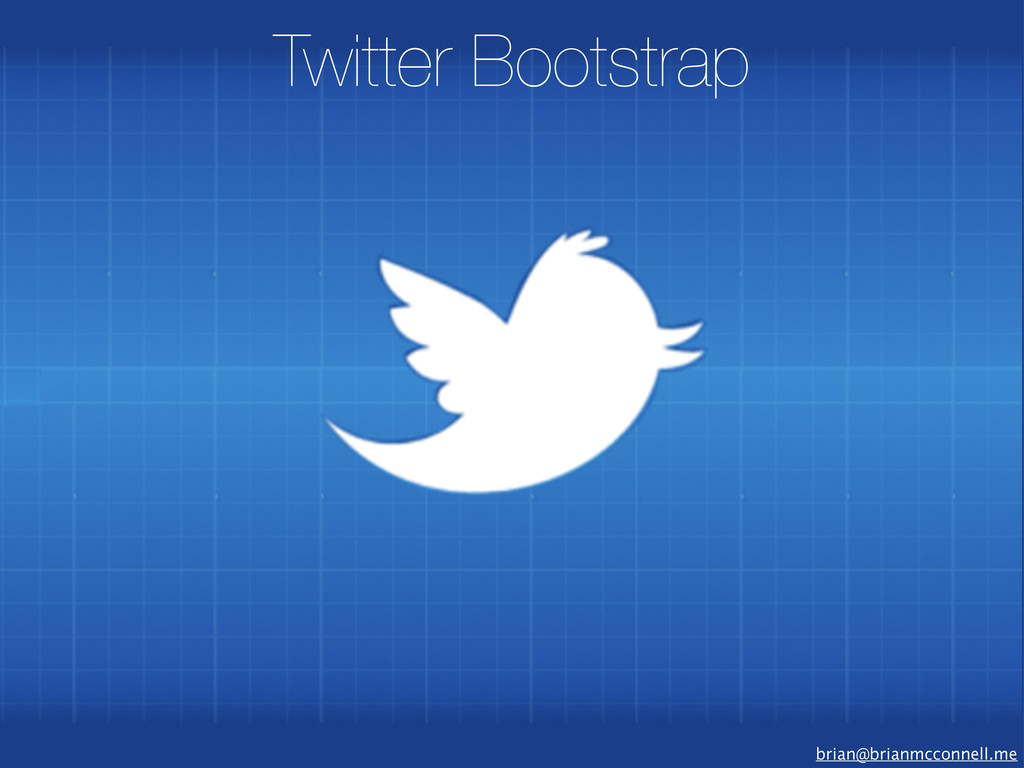 brian@brianmcconnell.me Twitter Bootstrap