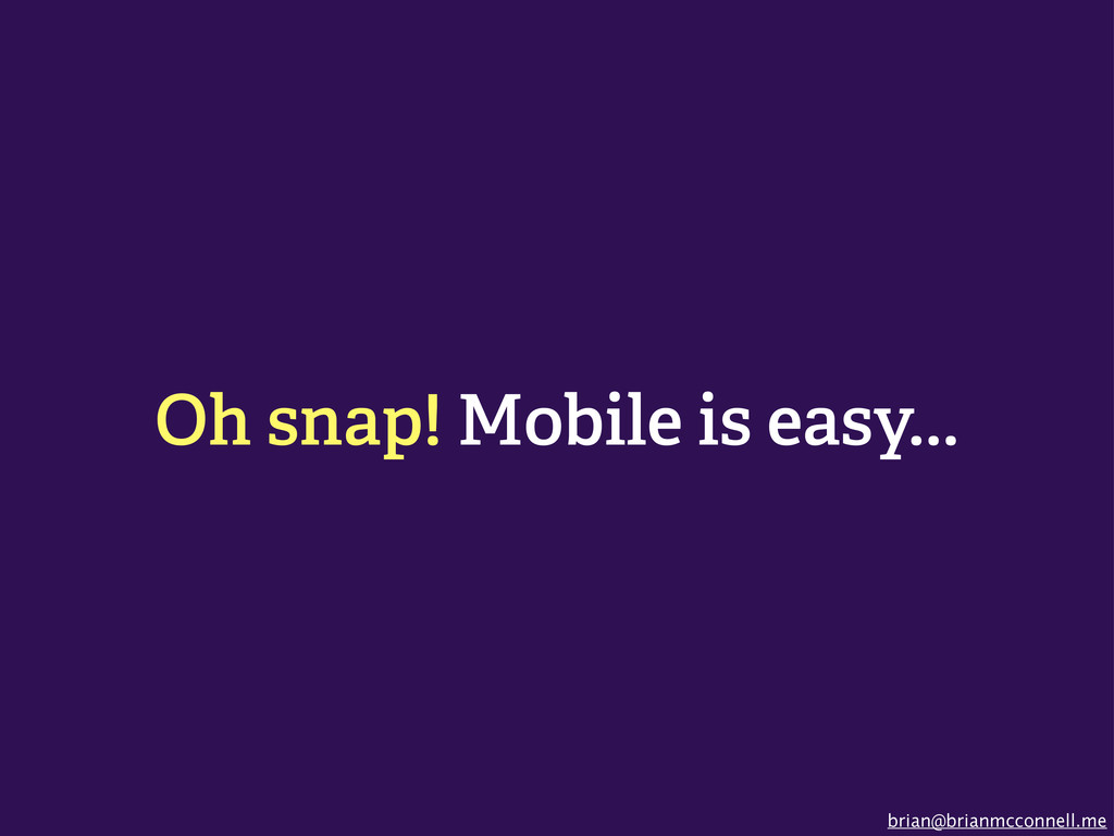 brian@brianmcconnell.me Oh snap! Mobile is easy...