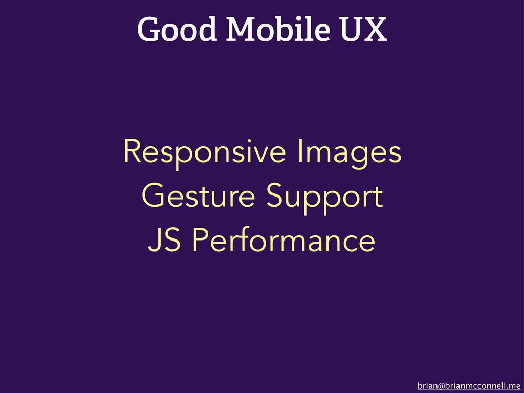brian@brianmcconnell.me Good Mobile UX Responsi...