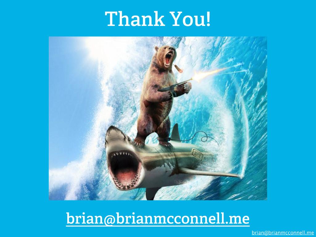 brian@brianmcconnell.me Thank You! brian@brianm...