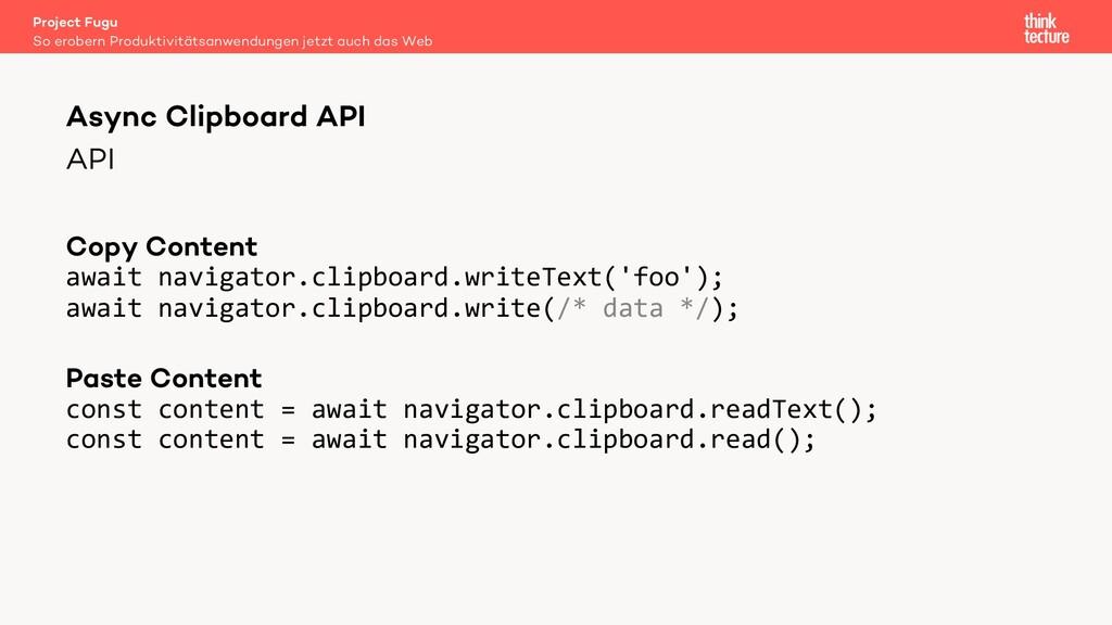 API Copy Content await navigator.clipboard.writ...
