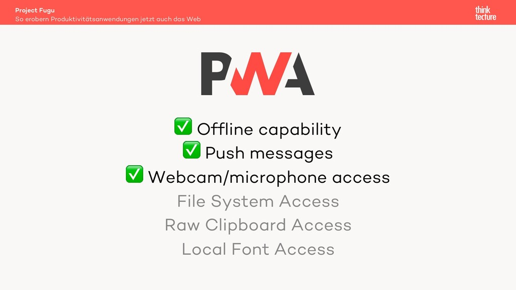 ✅ Offline capability ✅ Push messages ✅ Webcam/m...