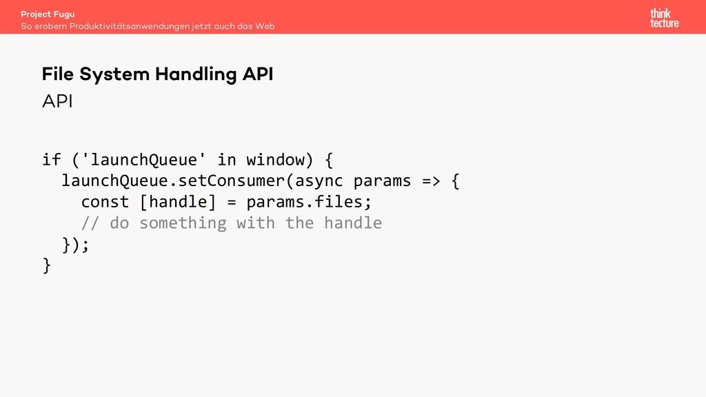 API if ('launchQueue' in window) { launchQueue....