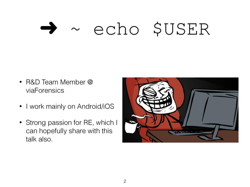➜ ~ echo $USER • R&D Team Member @ viaForensics...