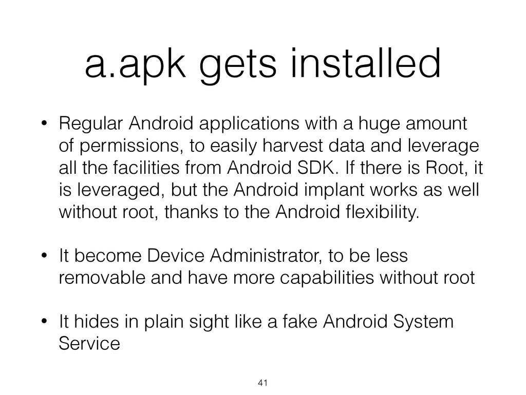 a.apk gets installed • Regular Android applicat...