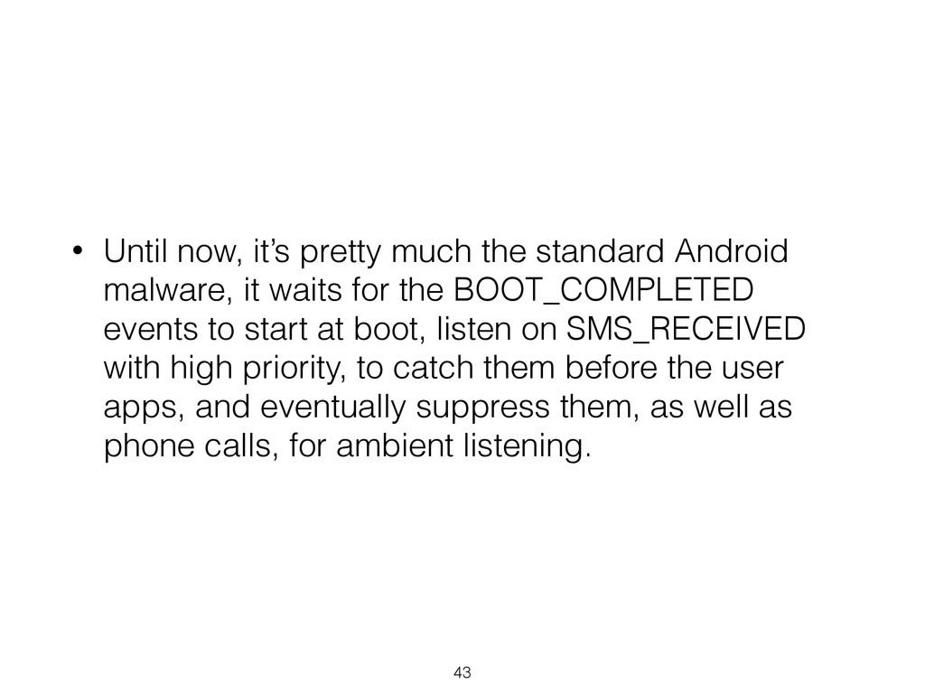 • Until now, it's pretty much the standard Andr...