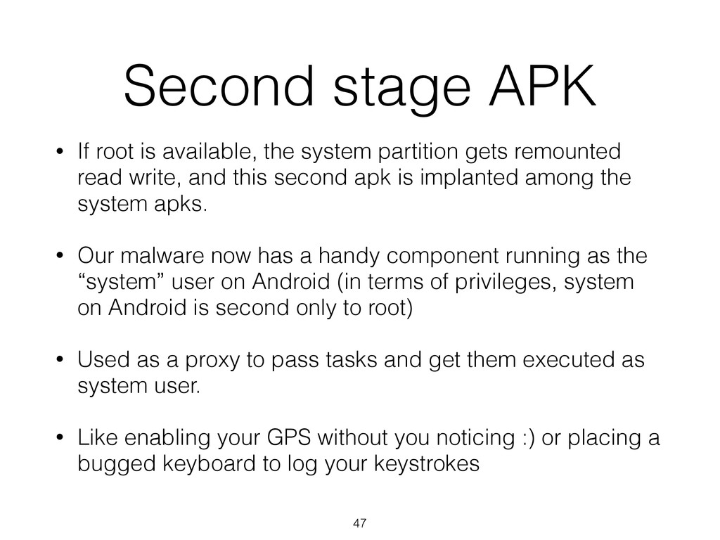Second stage APK • If root is available, the sy...