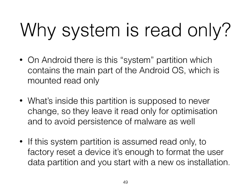 Why system is read only? • On Android there is ...