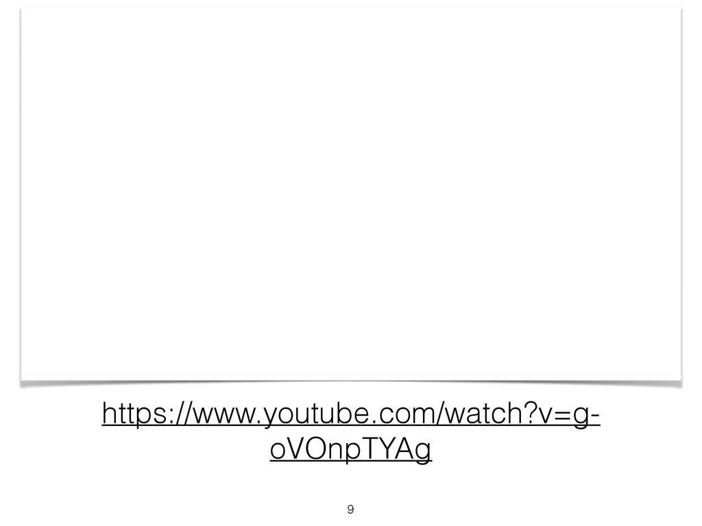 https://www.youtube.com/watch?v=g- oVOnpTYAg 9