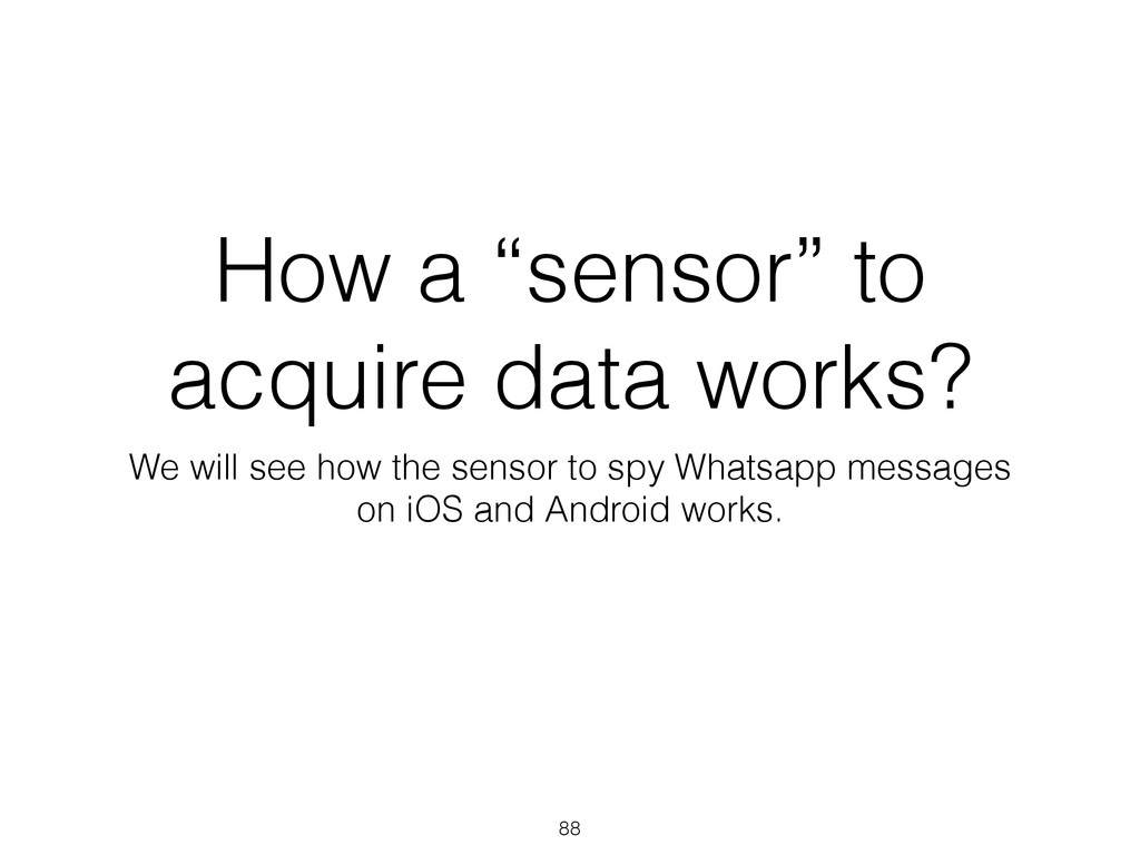 """How a """"sensor"""" to acquire data works? We will s..."""