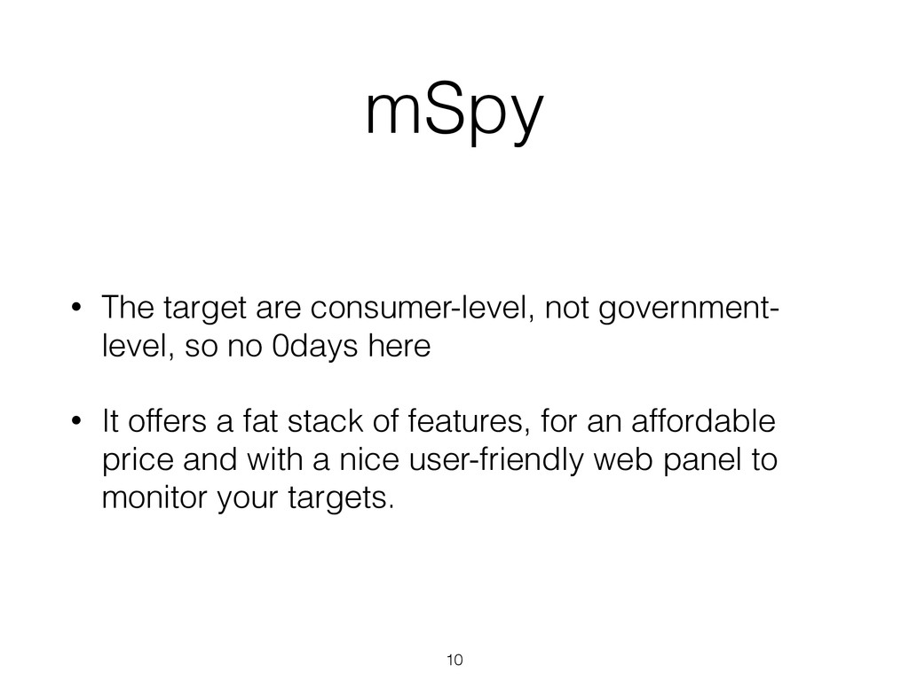 mSpy • The target are consumer-level, not gover...