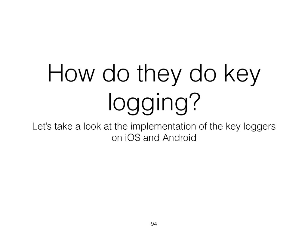 How do they do key logging? Let's take a look a...