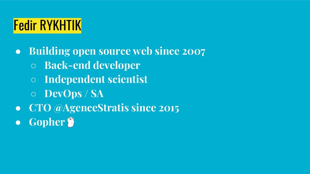 Fedir RYKHTIK ● Building open source web since ...