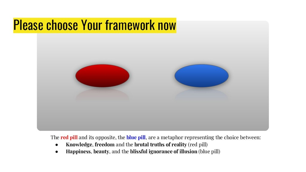 Please choose Your framework now The red pill a...