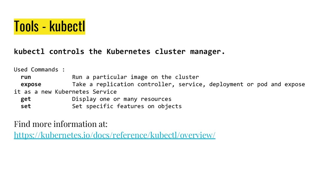 Tools - kubectl kubectl controls the Kubernetes...