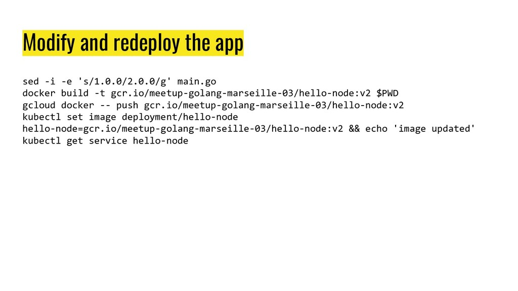 Modify and redeploy the app sed -i -e 's/1.0.0/...