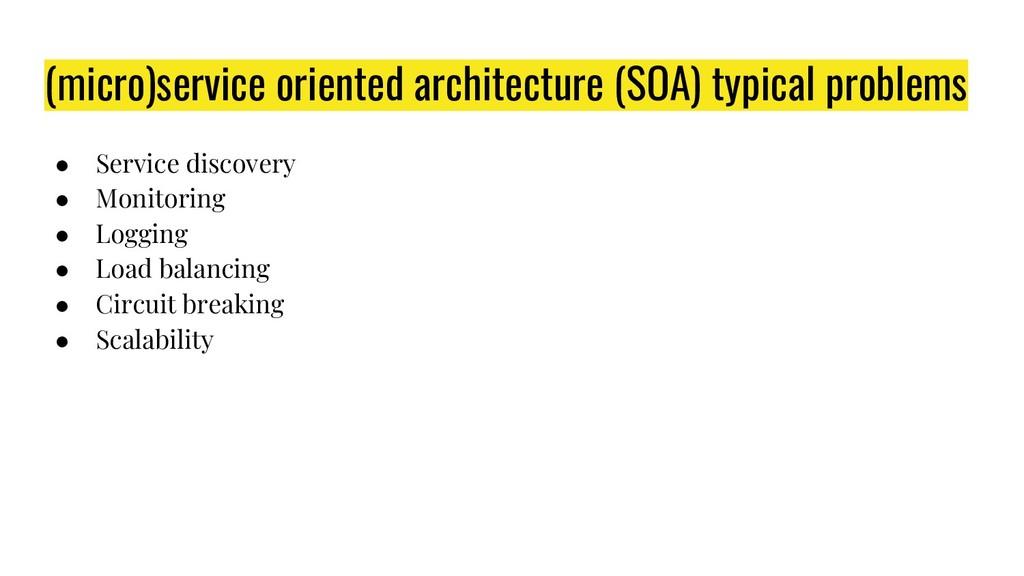 (micro)service oriented architecture (SOA) typi...