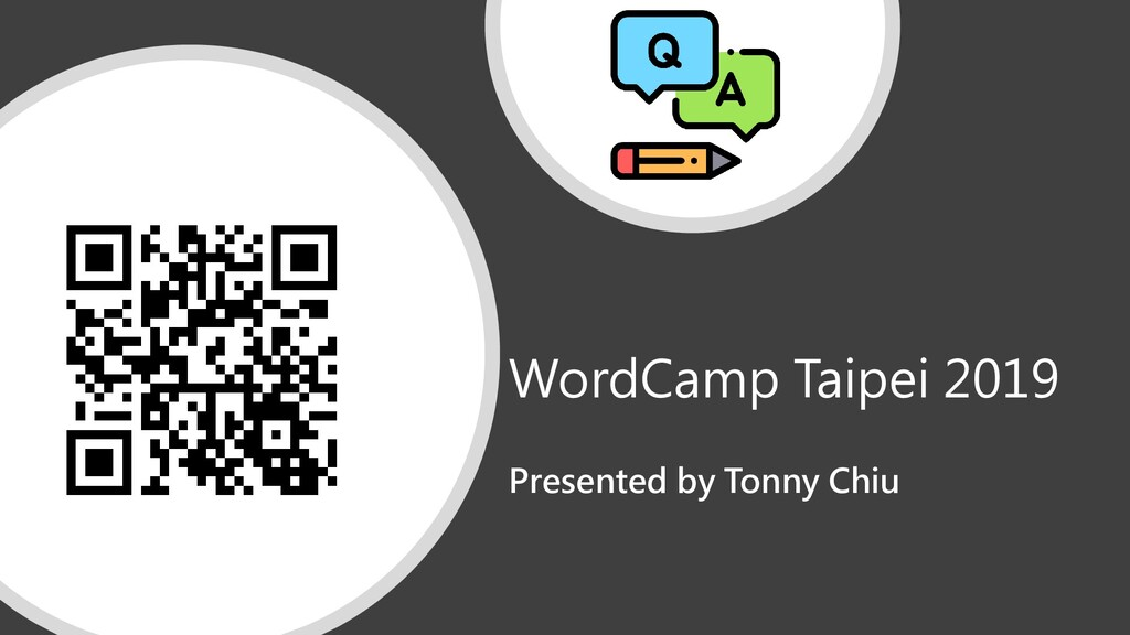 WordCamp Taipei 2019 Presented by Tonny Chiu