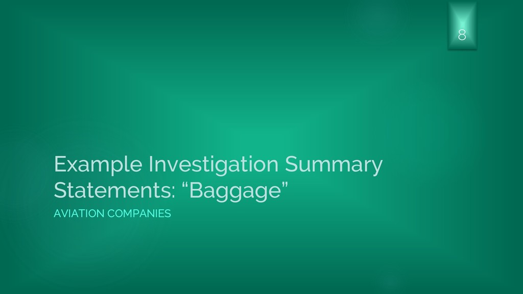 """Example Investigation Summary Statements: """"Bagg..."""