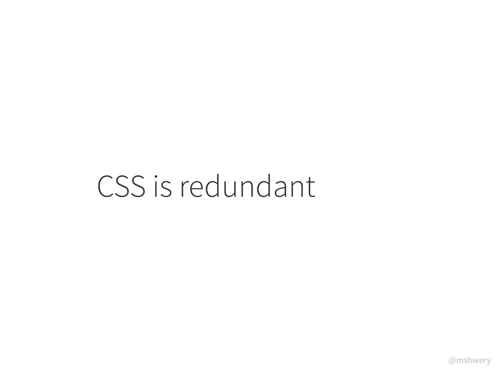 @mshwery CSS is redundant
