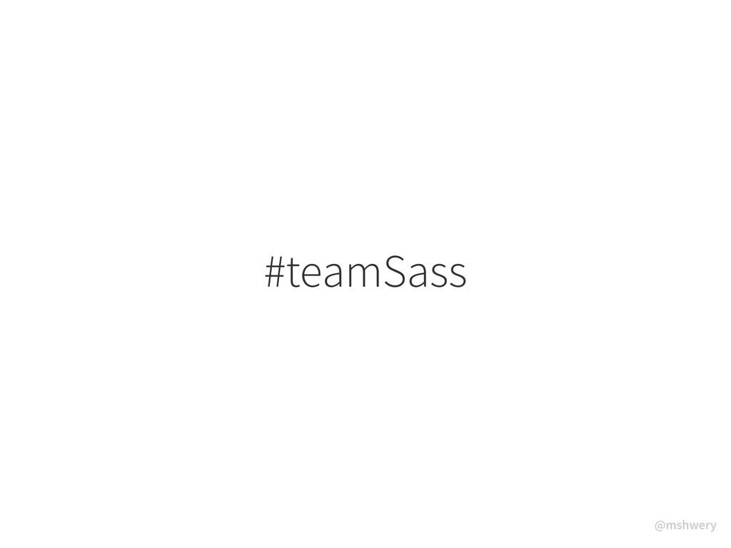#teamSass @mshwery