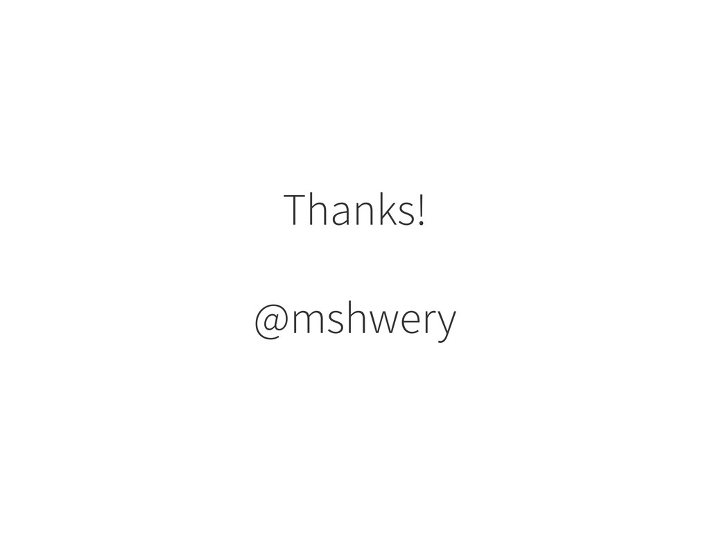 Thanks! @mshwery