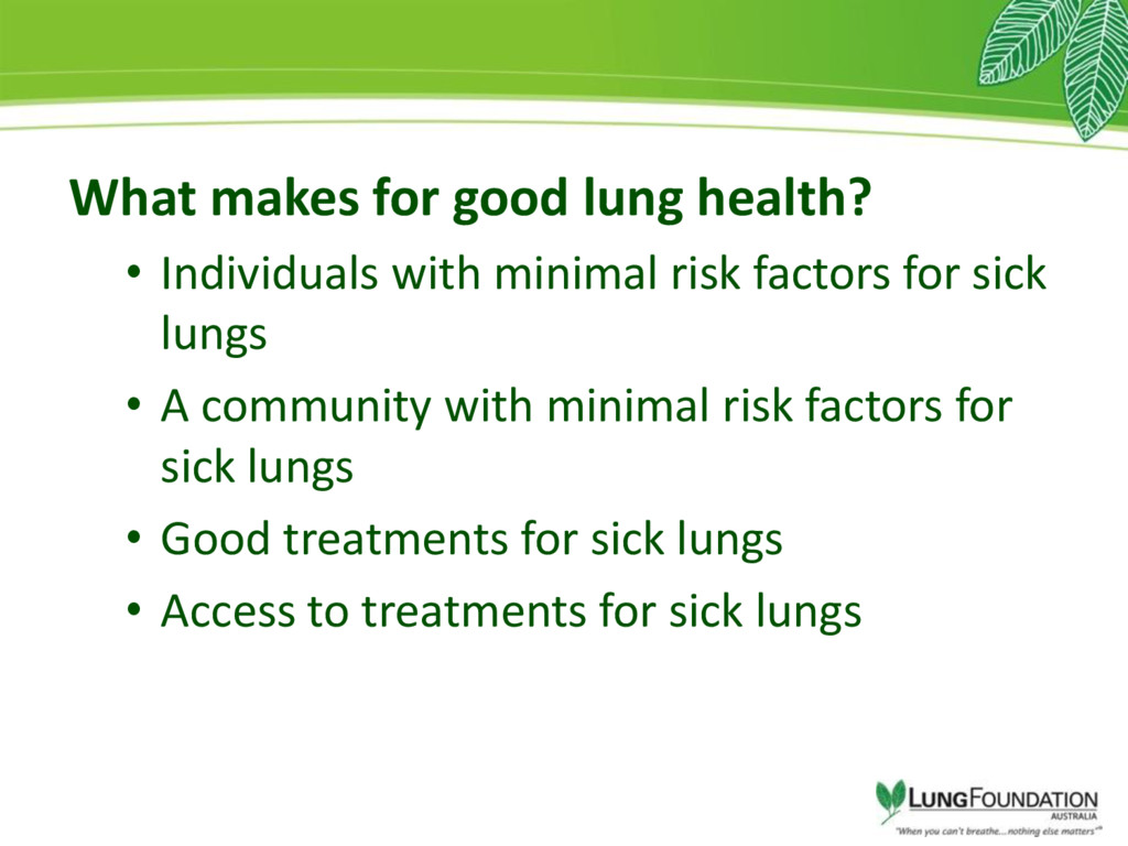 What makes for good lung health? • Individuals ...