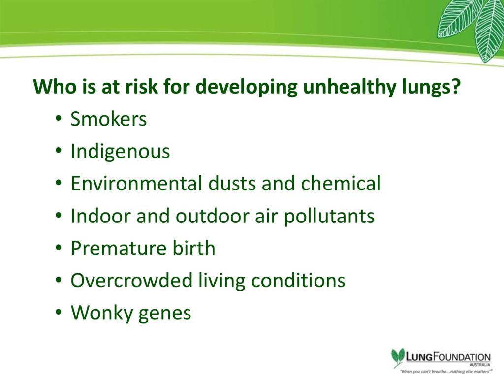 Who is at risk for developing unhealthy lungs? ...