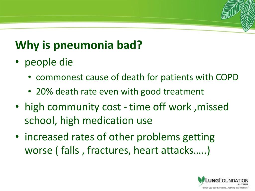 Why is pneumonia bad? • people die • commonest ...