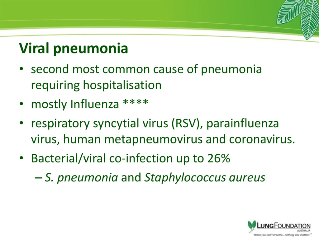 Viral pneumonia • second most common cause of p...